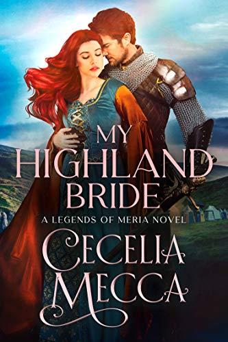 My Highland Bride (Kingdoms of Meria Book 2) Cecelia Mecca