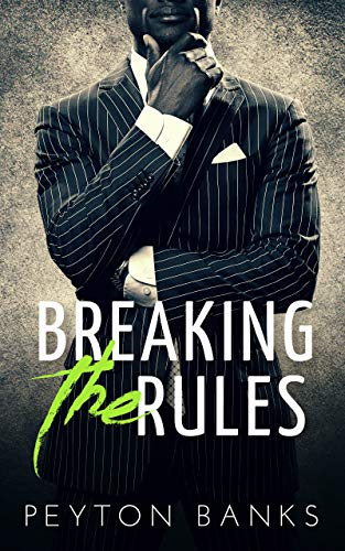 Breaking the Rules : An African American Billionaire Romance Peyton Banks