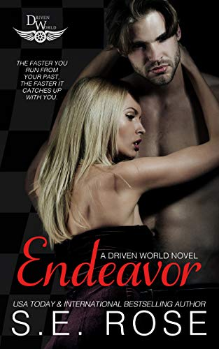 Endeavor: A Driven World Novel (The Driven World) S.E. Rose and KB Worlds
