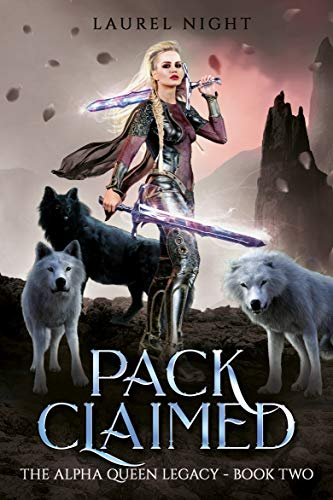 Pack Claimed: A slow-burn fantasy romance (The Warrior Queen Legacy Book 2) Laurel Night