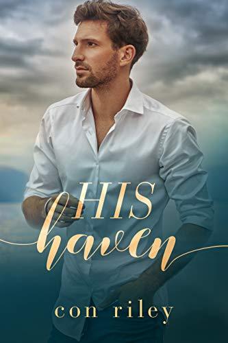His Haven: A His Contemporary MM Romance Novel Con Riley