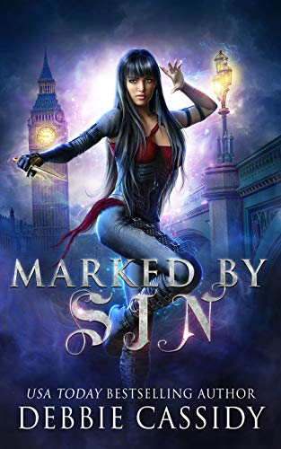 Marked by Sin (The Gatekeeper Chronicles Book 1) Debbie Cassidy
