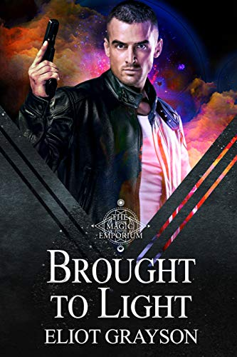 Brought to Light: An M/M Urban Fantasy Romance (Magic Emporium) Eliot Grayson