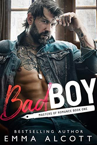 Bad Boy: A Masters of Romance Novel Emma Alcott