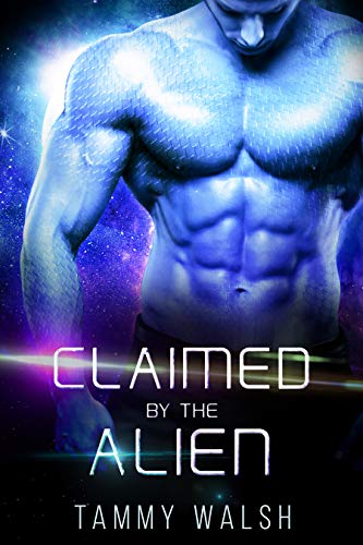 Claimed by the Alien: A Scifi Alien Romance (Fated Mates of the Titan Empire Book 6) Tammy Walsh