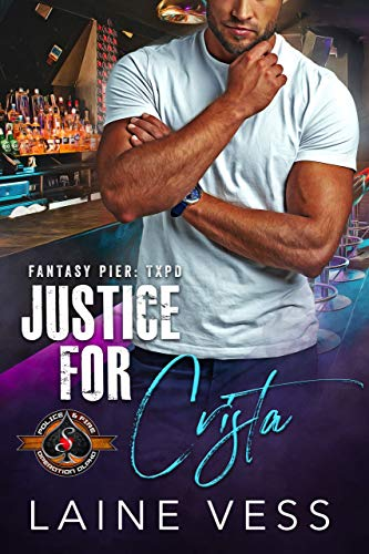 Justice for Crista (Police and Fire: Operation Alpha) (Fantasy Pier: TXPD Book 2) Laine Vess and Operation Alpha