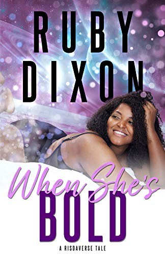 When She's Bold: A Risdaverse Tale Ruby Dixon