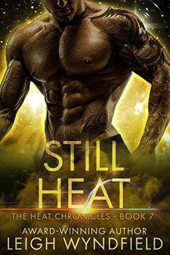 Still Heat: A SF Romance (The Heat Chronicles Book 7) Leigh Wyndfield
