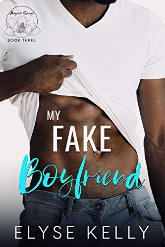 My Fake Boyfriend (Magnolia Springs Book 3) Elyse Kelly