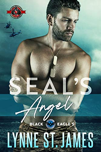 SEAL's Angel (Special Forces: Operation Alpha) (Black Eagle Book 5) Lynne St. James and Operation Alpha