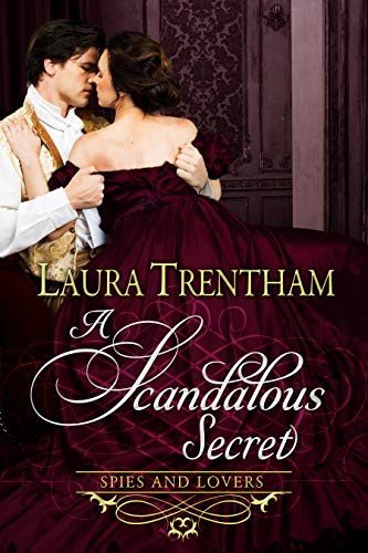 A Scandalous Secret (Spies and Lovers Book 7) Laura Trentham