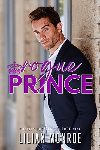 Rogue Prince: An Accidental Pregnancy Romance Lilian Monroe