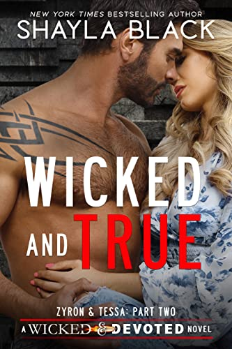 Wicked and True (Zyron and Tessa, Part Two) (Wicked & Devoted Book 4) Shayla Black