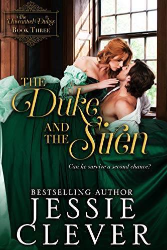 The Duke and the Siren (The Unwanted Dukes Book 3) Jessie Clever