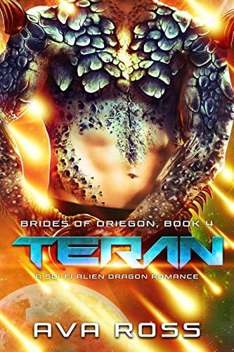 Teran: A Sci-Fi Alien Dragon Romance (Brides of Driegon Book 4) Ava Ross