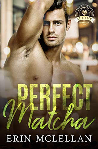 Perfect Matcha: Bold Brew Book 3 Erin McLellan