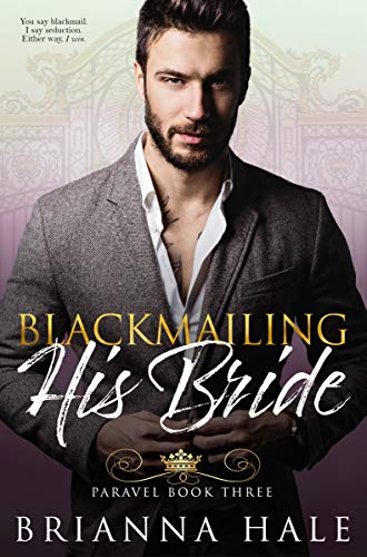 Blackmailing His Bride (Paravel Book 3) Brianna Hale