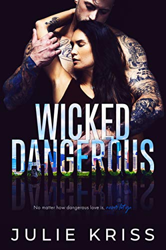 Wicked Dangerous (Filthy Rich Book 4) Julie Kriss