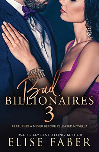 Bad Billionaires 3 (Billionaire's Club) Elise Faber