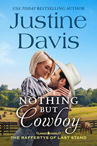 Nothing But Cowboy (The Raffertys of Last Stand Book 1) Justine Davis