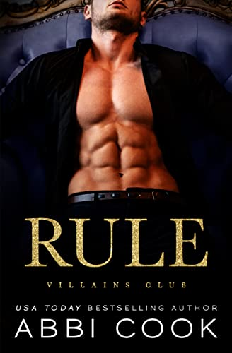 Rule (Villains Club Book 1) Abbi Cook