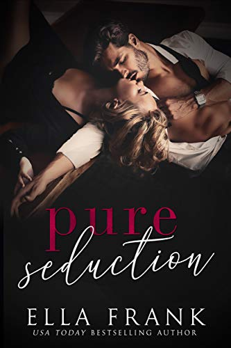 Pure Seduction (Chamberlin Brothers Book 1) Ella Frank
