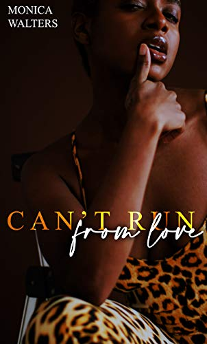 Can't Run From Love Monica Walters