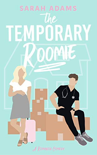 The Temporary Roomie: A Romantic Comedy (It Happened in Nashville Book 2) Sarah Adams