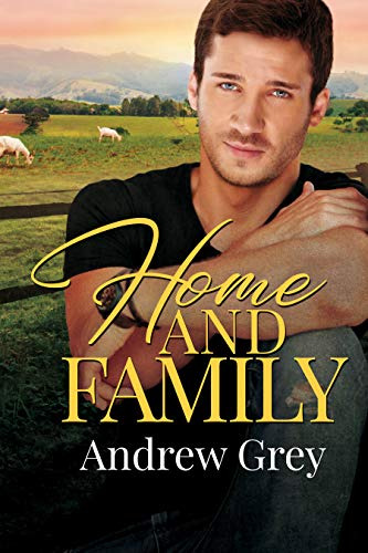 Home and Family (Heart, Home, Family Book 3) Andrew Grey
