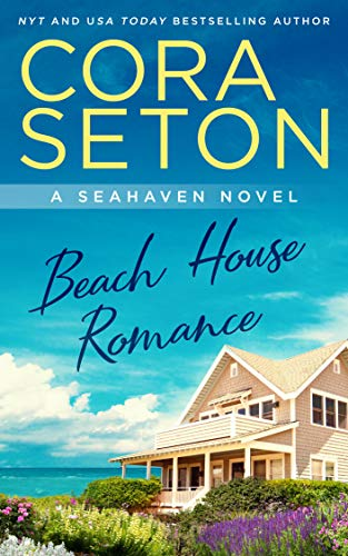 Beach House Romance (The Beach House Trilogy Book 1) Cora Seton