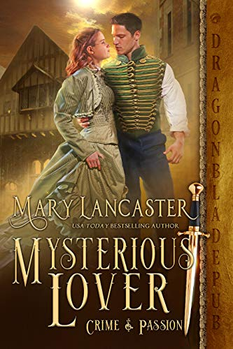 Mysterious Lover (Crime & Passion Book 1) Mary Lancaster