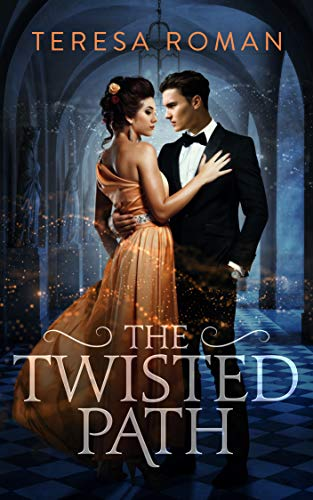 The Twisted Path (The Cursed Prince Book 3) Teresa Roman