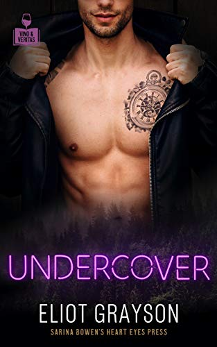 Undercover (Vino and Veritas) Eliot Grayson and Heart Eyes Press LGBTQ