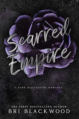Scarred Empire: A Dark Billionaire Romance (Broken Cross Book 2) Bri Blackwood
