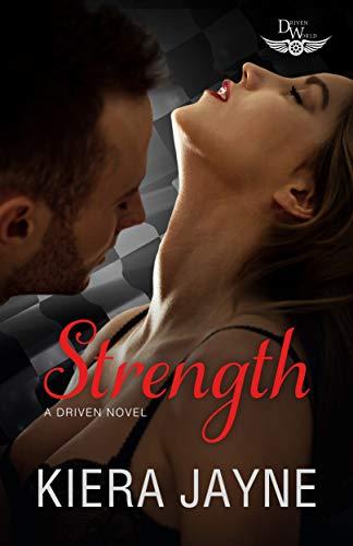 Strength: A Driven World Novel (The Driven World) Kiera Jayne and KB Worlds
