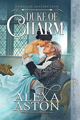 Duke of Charm (Dukes of Distinction Book 2) Alexa Aston
