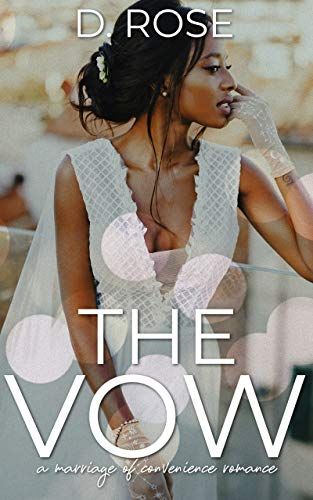 The Vow: a marriage of convenience romance D. Rose