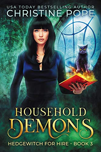 Household Demons: A Witchy Paranormal Cozy Mystery (Hedgewitch for Hire Book 3) Christine Pope
