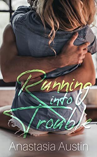 Running Into Trouble: An Age-gap Romance Anastasia Austin