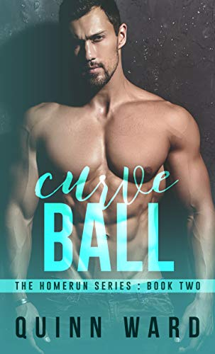 Curve Ball: An M/M Hurt Comfort Sports Romance (Homeruns Book 2) Quinn Ward
