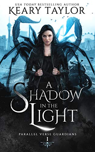 A Shadow in the Light (Parallel Verse Guardians Book 1) Keary Taylor