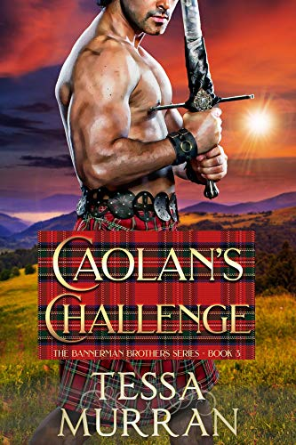 Caolan's Challenge (The Bannerman Brothers Series Book 3) Tessa Murran