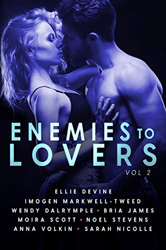 Enemies To Lovers: A Steamy Romance Anthology Vol 2 (Romancing The Tropes) Ellie Devine, Imogen Markwell-Tweed, et al