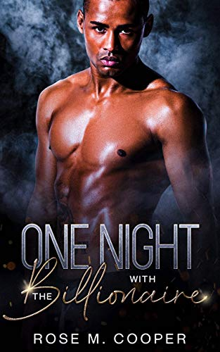 One Night with the Billionaire Rose M. Cooper