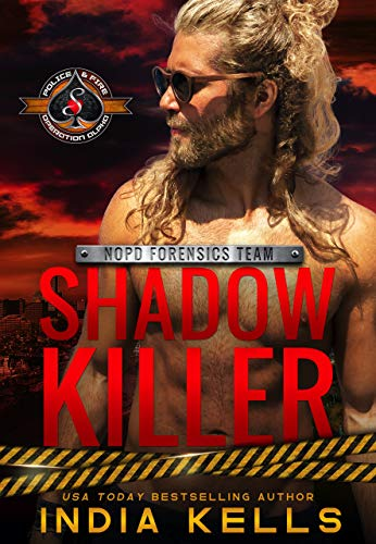 Shadow Killer (Police and Fire: Operation Alpha) (NOPD Forensics Team Book 1) India Kells and Operation Alpha