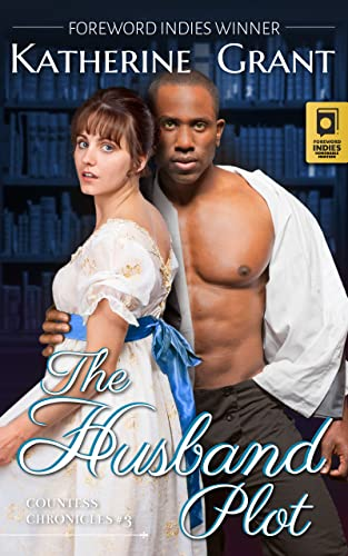 The Husband Plot: A Marriage of Convenience (The Countess Chronicles Book 3) Katherine Grant