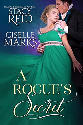 A Rogue's Secret Stacy Reid, Giselle Marks