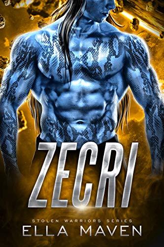 Zecri: A SciFi Alien Warrior Romance (Stolen Warriors Book 4) Ella Maven