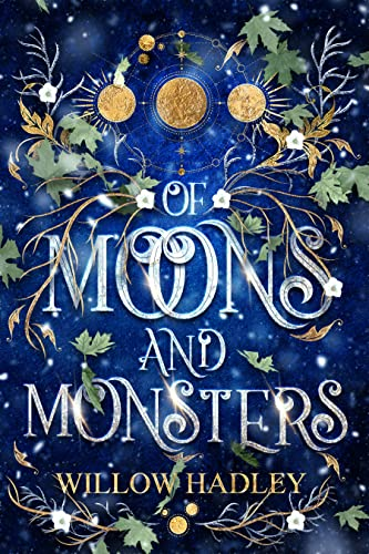 Of Moons and Monsters Willow Hadley