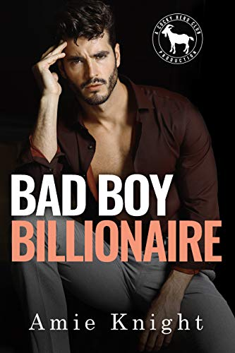 Bad Boy Billionaire: A Hero Club Novel Amie Knight and Hero Club